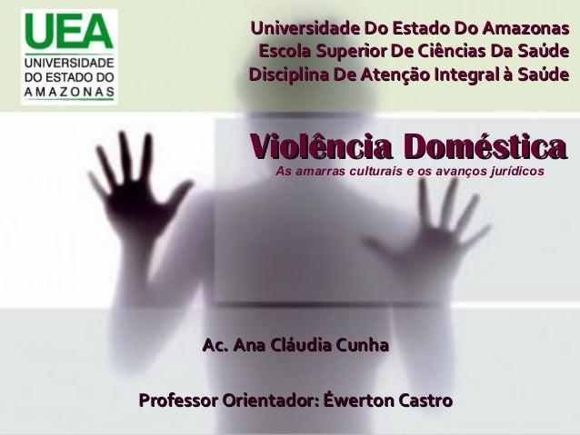 Universidade Do Estado Do AmazonasUniversidade Do Estado Do Amazonas Escola Superior De Ciências Da SaúdeEscola Superior D...