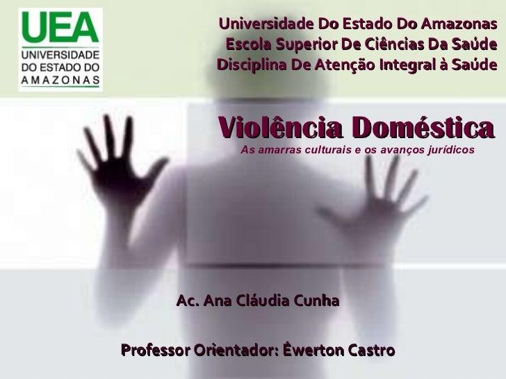 Universidade Do Estado Do Amazonas Escola Superior De Ciências Da Saúde Disciplina De Atenção Integral à Saúde Ac. Ana Clá...