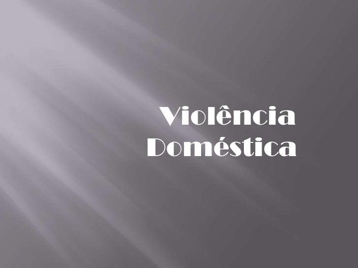 Violência   Doméstica<br />