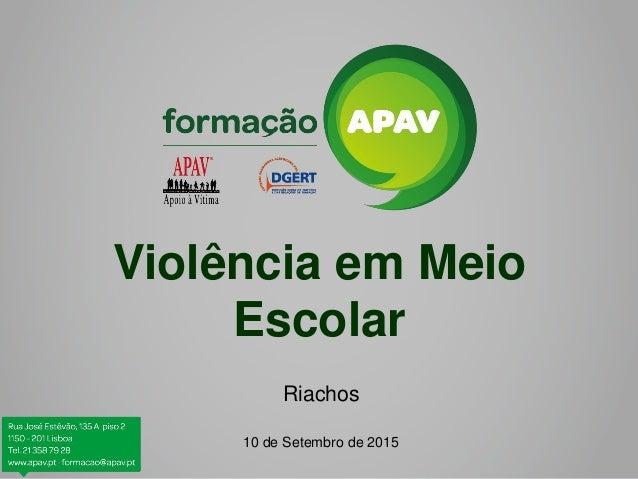 Violência em Meio Escolar Riachos 10 de Setembro de 2015
