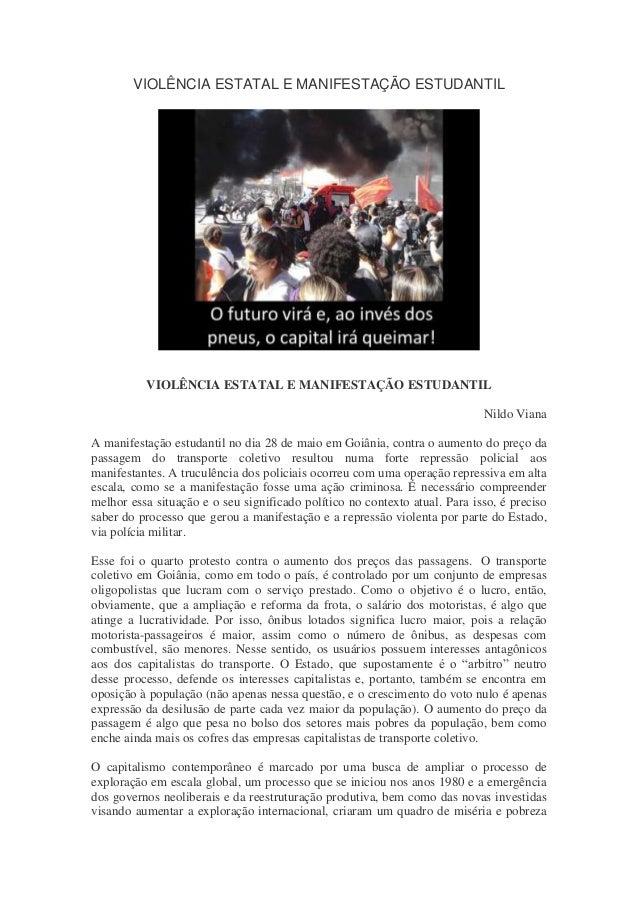 VIOLÊNCIA ESTATAL E MANIFESTAÇÃO ESTUDANTIL VIOLÊNCIA ESTATAL E MANIFESTAÇÃO ESTUDANTIL Nildo Viana A manifestação estudan...