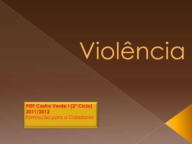 PIEF Castro Verde I (2º Ciclo)2011/2012Formação para a Cidadania