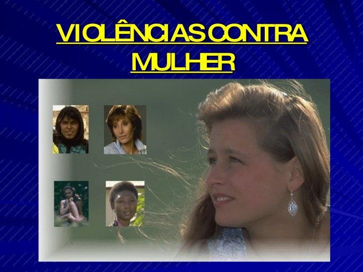 VIOLÊNCIAS CONTRA MULHER