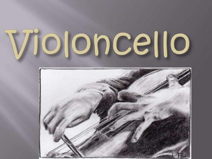 El violonchelo, chelo o violoncelo es un instrumentomusical de cuerda frotada, perteneciente a la familiadel violín, y de ...