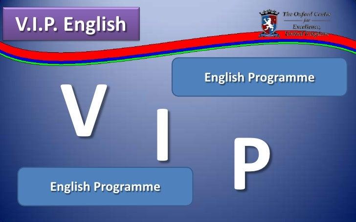 V.I.P. English <br />V<br />English Programme<br />I<br />P<br />English Programme<br />