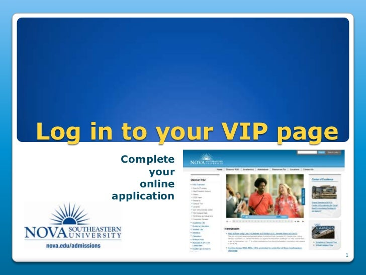 Log in to your VIP page      Complete           your          online     application                          1