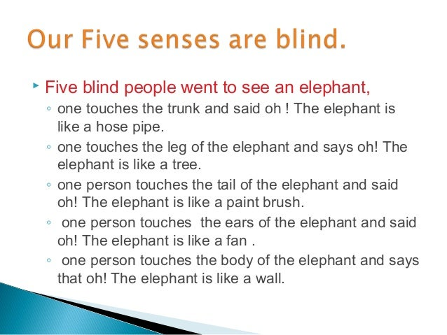  The expert comments of the five blind people,their analysis, opinions, views, and suggestionsare wrong, it's onlythe ap...