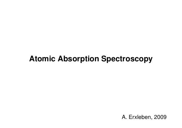 Atomic Absorption Spectroscopy A. Erxleben, 2009
