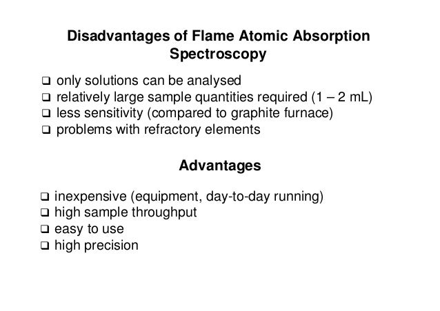  only solutions can be analysed  relatively large sample quantities required (1 – 2 mL)  less sensitivity (compared to ...