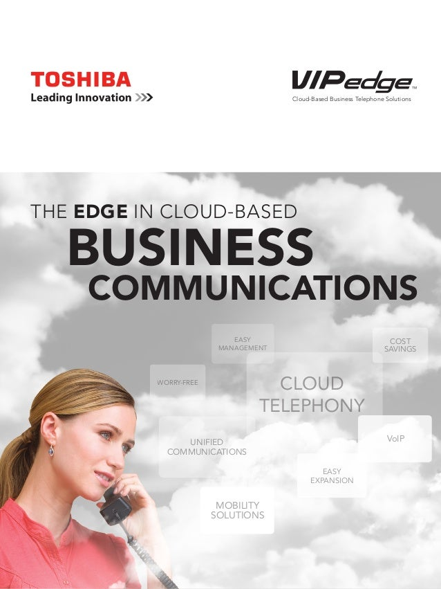 Cloud-Based Business Telephone SolutionsTHE EDGE IN CLOUD-BASED   BUSINESS    COMMUNICATIONS                           EAS...