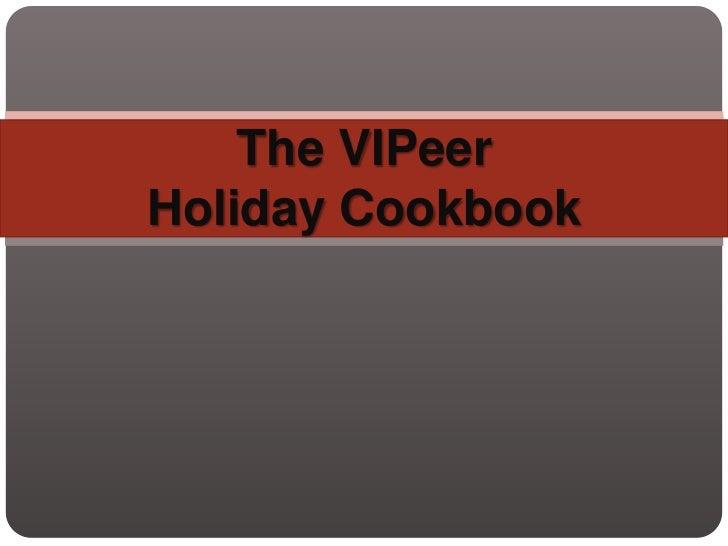 The VIPeerHoliday Cookbook