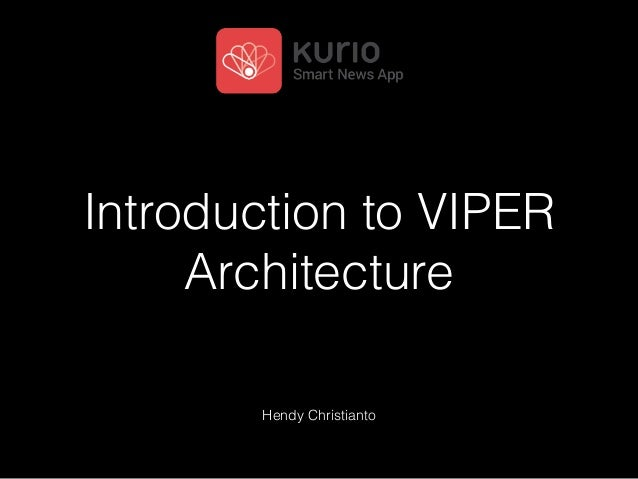 Introduction to VIPER Architecture Hendy Christianto