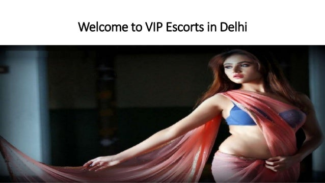 Welcome to VIP Escorts in Delhi