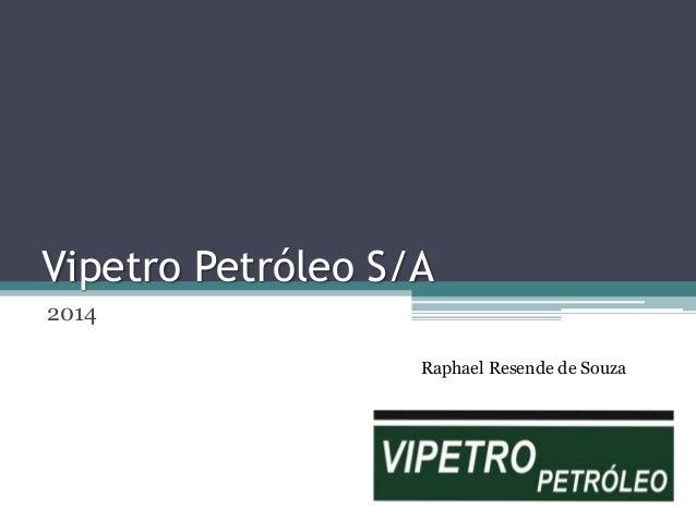 Vipetro Petróleo S/A 2014 Raphael Resende de Souza