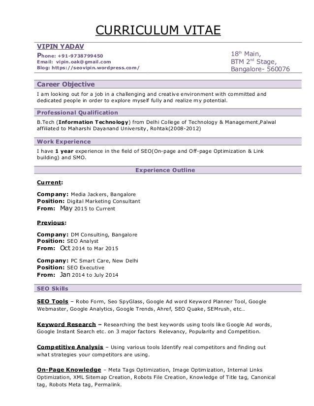 Exceptional ... Seo Resume Sample Format. CURRICULUM VITAE VIPIN YADAV Phone:  +91 9738799450 Email: Vipin.oak@ ...
