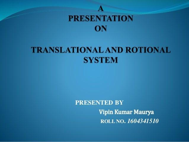 PRESENTED BY Vipin Kumar Maurya ROLL NO. 1604341510