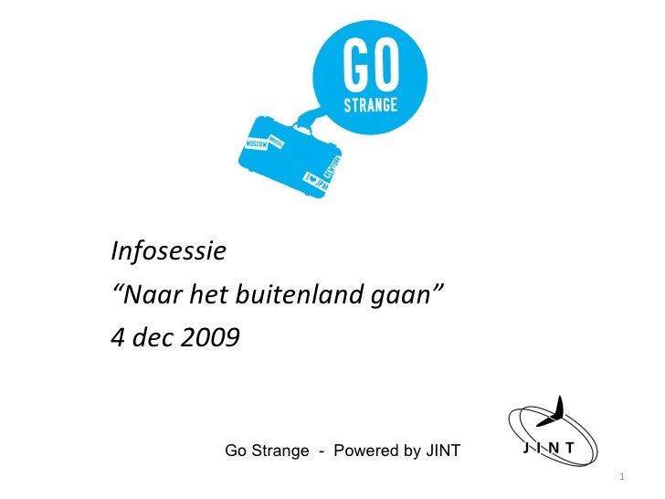 """Infosessie """" Naar het buitenland gaan"""" 4 dec 2009 Go Strange  -  Powered by JINT"""