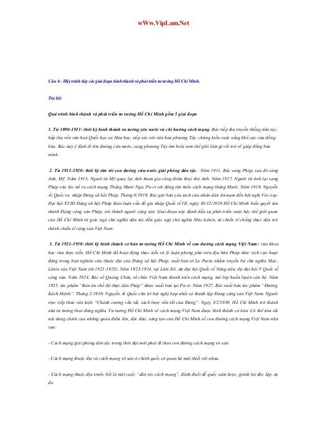 wWw.VipLam.Net  Câu 6: Hãy trình bày các giai đoạn hình thành và phát triển tư tưởng Hồ Chí Minh. Trả lời: Quá trình hình ...