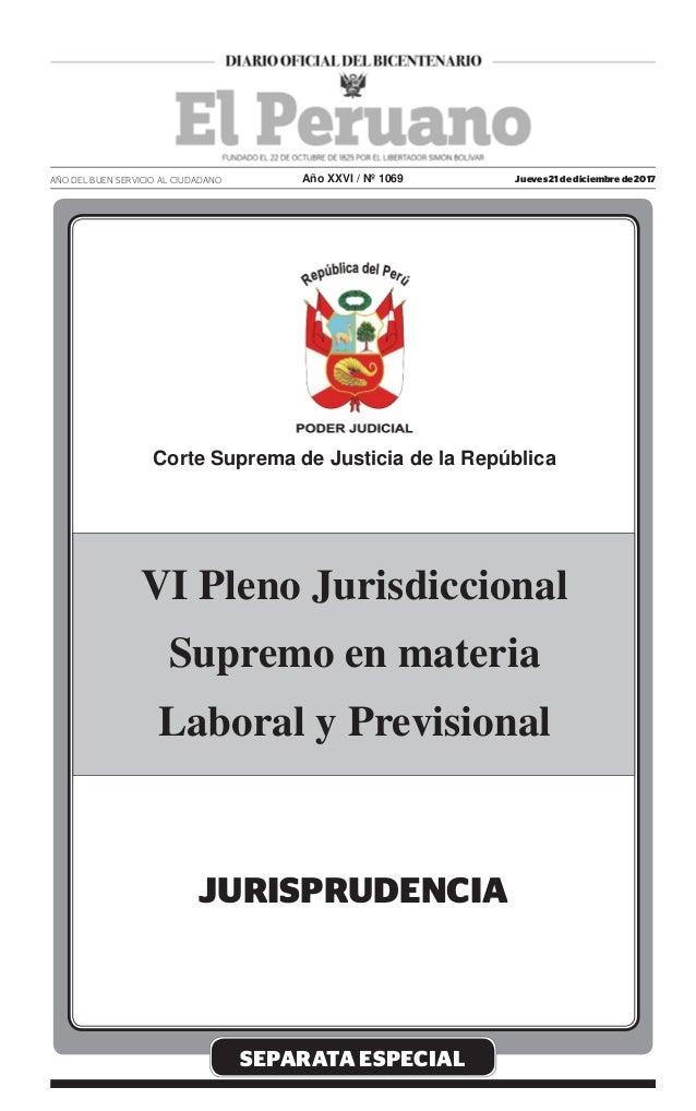 SEPARATA ESPECIAL Jueves 21 de diciembre de 2017AÑO DEL BUEN SERVICIO AL CIUDADANO Año XXVI / Nº 1069 JURISPRUDENCIA Corte...