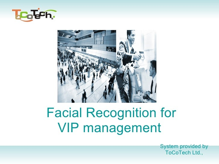 Facial Recognition for VIP management  System provided by  ToCoTech Ltd.,