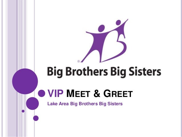VIP MEET & GREET  Lake Area Big Brothers Big Sisters