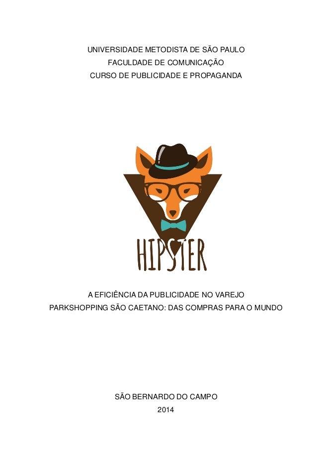 UNIVERSIDADE METODISTA DE SÃO PAULO FACULDADE DE COMUNICAÇÃO CURSO DE PUBLICIDADE E PROPAGANDA A EFICIÊNCIA DA PUBLICIDADE...