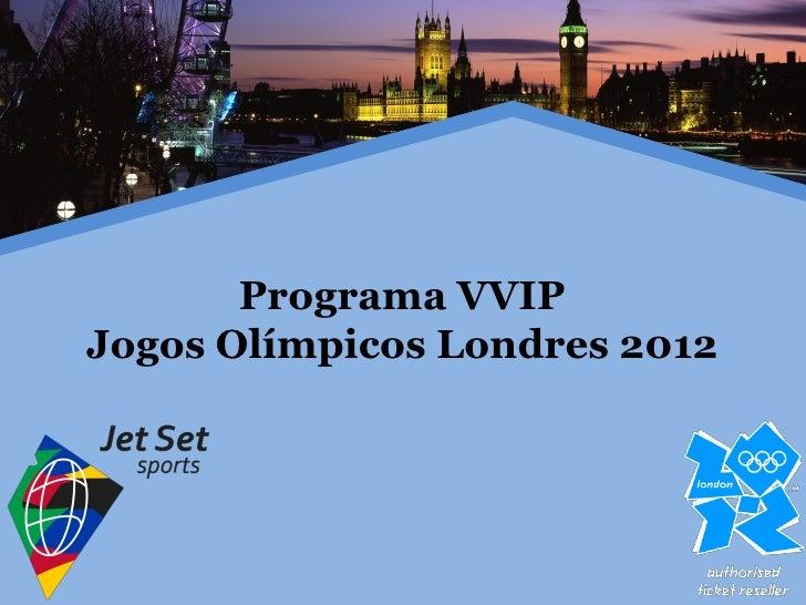 Programa VVIPJogos Olímpicos Londres 2012