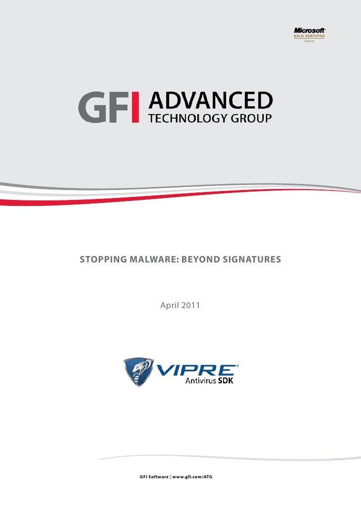Stopping Malware: Beyond SignatureS                  April 2011          gFi Software | www.gfi.com/atg