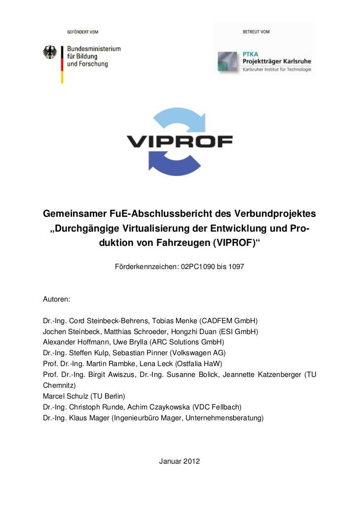 """Gemeinsamer FuE-Abschlussbericht des Verbundprojektes  """"Durchgängige Virtualisierung der Entwicklung und Pro-           du..."""