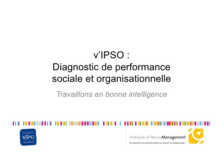 v'IPSO : Diagnostic de performance sociale et organisationnelle Travaillons en bonne intelligence