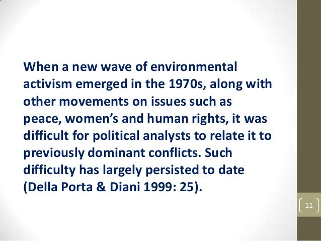 When a new wave of environmental activism emerged in the 1970s, along with other movements on issues such as peace, women'...