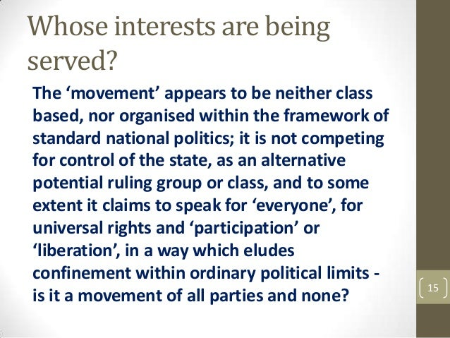 Whose interests are being served? The 'movement' appears to be neither class based, nor organised within the framework of ...