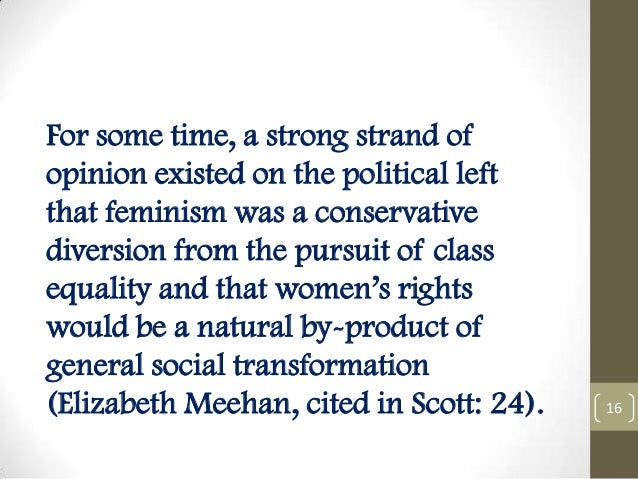 For some time, a strong strand of opinion existed on the political left that feminism was a conservative diversion from th...