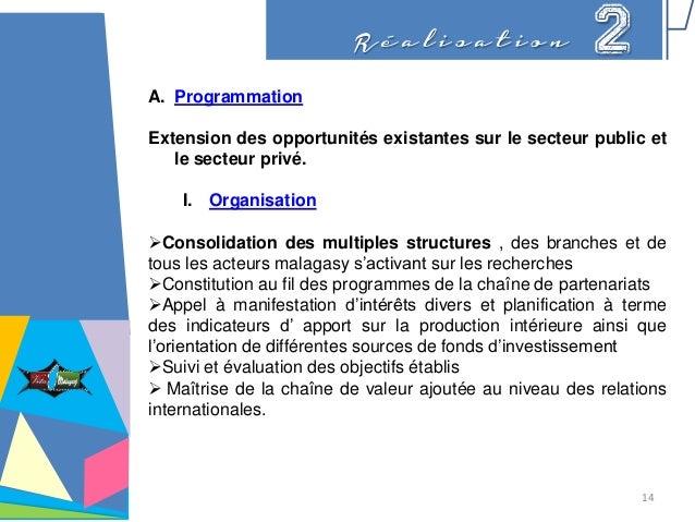 R é a l i s a t i o n 2 A. Programmation Extension des opportunités existantes sur le secteur public et le secteur privé. ...
