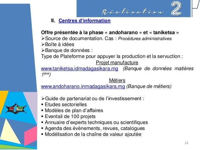 R é a l i s a t i o n 2II. Centres d'information Offre présentée à la phase « andoharano » et « taniketsa » Source de doc...