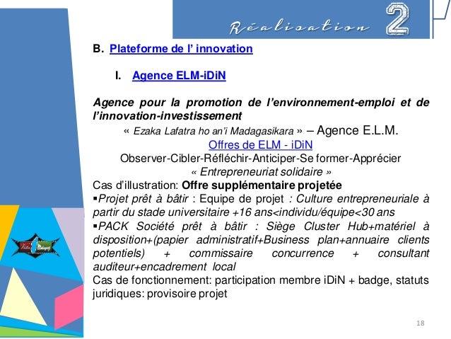 R é a l i s a t i o n 2 B. Plateforme de l' innovation I. Agence ELM-iDiN Agence pour la promotion de l'environnement-empl...