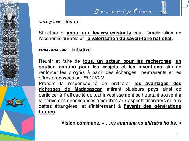 D e s c r i p t i o n 1 VINA @ iDiN – Vision Structure d' appui aux leviers existants pour l'amélioration de l'économie du...