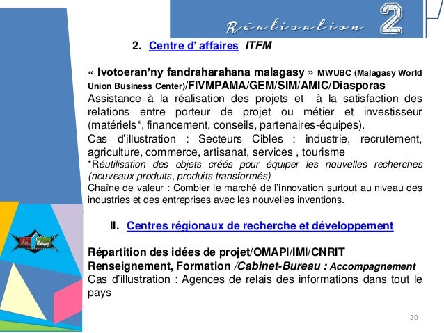 R é a l i s a t i o n 22. Centre d' affaires ITFM « Ivotoeran'ny fandraharahana malagasy » MWUBC (Malagasy World Union Bus...