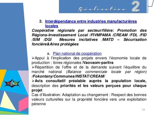 R é a l i s a t i o n 2 2. Interdépendance entre industries manufacturières locales Coopérative régionale par secteur/fili...