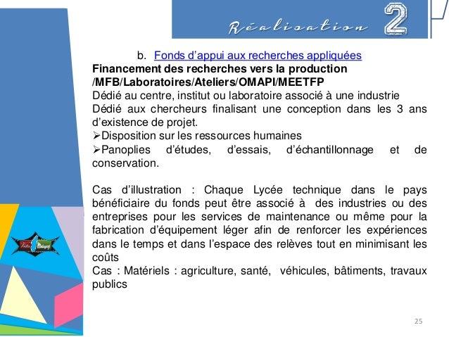 R é a l i s a t i o n 2 b. Fonds d'appui aux recherches appliquées Financement des recherches vers la production /MFB/Labo...