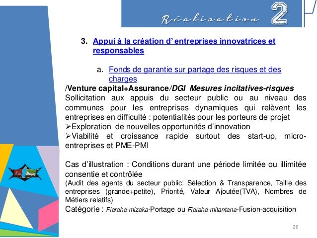 R é a l i s a t i o n 2 3. Appui à la création d' entreprises innovatrices et responsables a. Fonds de garantie sur partag...