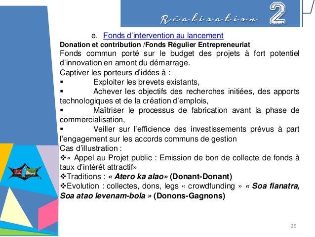R é a l i s a t i o n 2 e. Fonds d'intervention au lancement Donation et contribution /Fonds Régulier Entrepreneuriat Fond...
