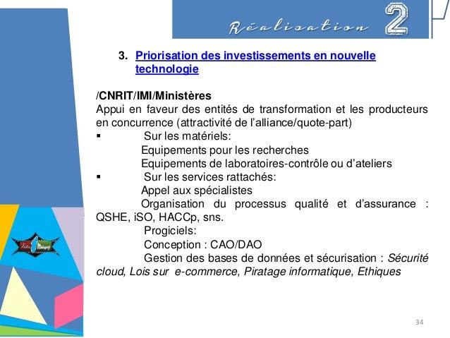 R é a l i s a t i o n 2 3. Priorisation des investissements en nouvelle technologie /CNRIT/IMI/Ministères Appui en faveur ...