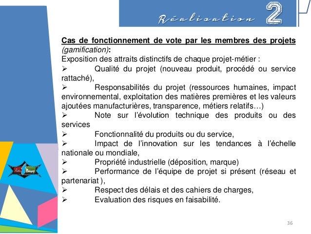 R é a l i s a t i o n 2 Cas de fonctionnement de vote par les membres des projets (gamification): Exposition des attraits ...