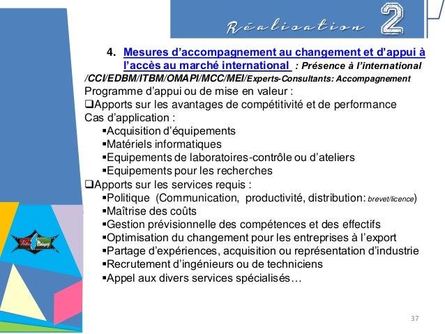 R é a l i s a t i o n 2 4. Mesures d'accompagnement au changement et d'appui à l'accès au marché international : Présence ...