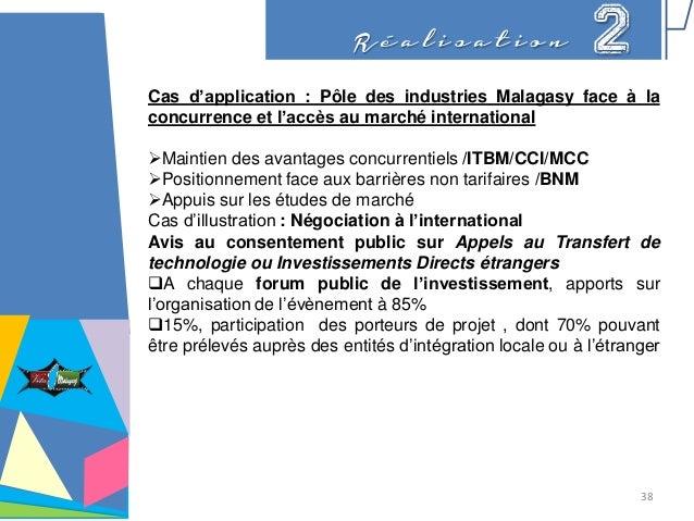 R é a l i s a t i o n 2 Cas d'application : Pôle des industries Malagasy face à la concurrence et l'accès au marché intern...