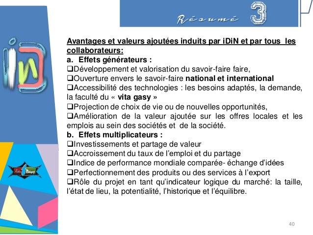 R é s u m é 3 Avantages et valeurs ajoutées induits par iDiN et par tous les collaborateurs: a. Effets générateurs : Déve...