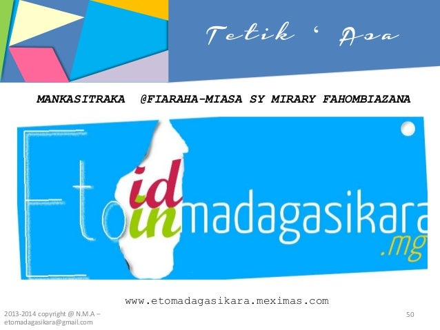 Tetik ' Asa www.etomadagasikara.meximas.com MANKASITRAKA @FIARAHA-MIASA SY MIRARY FAHOMBIAZANA 2013-2014 copyright @ N.M.A...