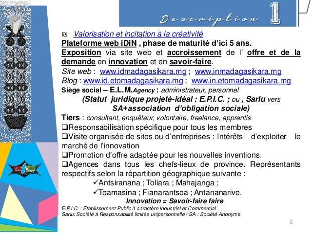 D e s c r i p t i o n 1 ₪ Valorisation et incitation à la créativité Plateforme web iDiN , phase de maturité d'ici 5 ans. ...