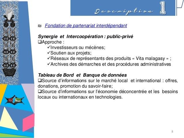 D e s c r i p t i o n 1 ₪ Fondation de partenariat interdépendant Synergie et Intercoopération : public-privé Approche : ...